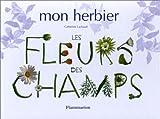 echange, troc Catherine Lachaud - Mon herbier : Les Fleurs des champs