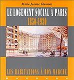 echange, troc Marie-Jeanne Dumont - Le Logement social à Paris, 1850-1930 : Les Habitations à bon marché