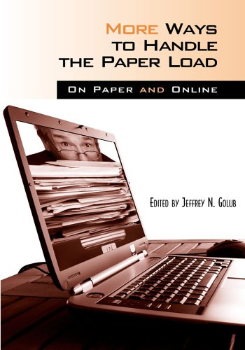 More Ways to Handle the Paper Load: On Paper And Online