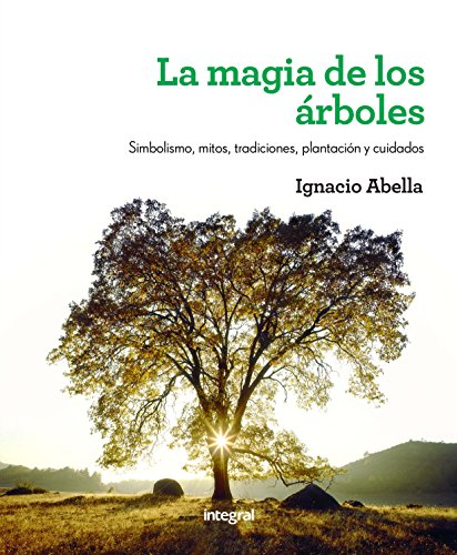 La mágia de los árboles (ILUSTRADOS INTEGRAL)