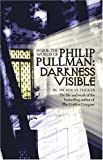 img - for Philip Pullman: Darkness Visible: Inside the World of Philip Pullman book / textbook / text book
