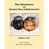 The Adventures of Brownie Bear & Butterscotch: School's Out! ~ Leah C. McNeil