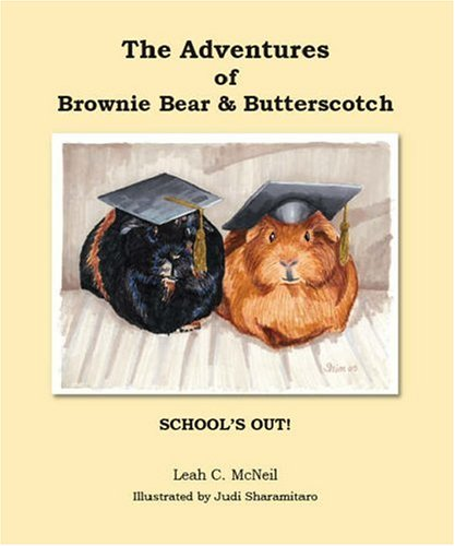 The Adventures of Brownie Bear & Butterscotch: School's Out! PDF
