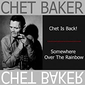 Chet Is Back / Somewhere Over the Rainbow
