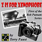 Z is for Xenophobe: The Bob Putnam Series | Terry Faust