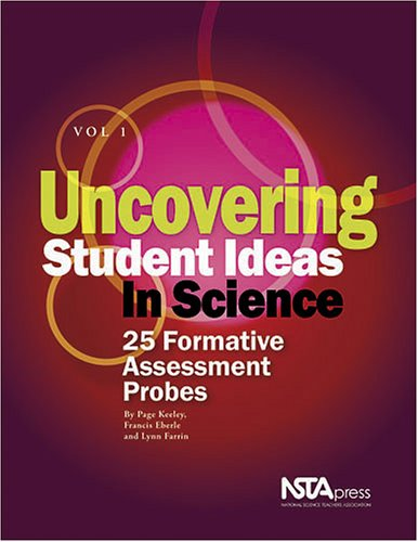 Uncovering Student Ideas in Science, Vol. 1: 25 Formative...