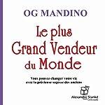 Le plus grand vendeur du monde | Og Mandino