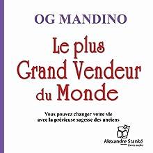 Le plus grand vendeur du monde | Livre audio Auteur(s) : Og Mandino Narrateur(s) : Albert Millaire, Gérard Poirier, Frédéric Desager