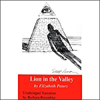 Lion in the Valley: The Amelia Peabody Series, Book 4 (       UNABRIDGED) by Elizabeth Peters Narrated by Barbara Rosenblat