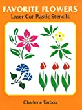 Favorite Flowers Laser-Cut Plastic Stencils (Dover Stencils)