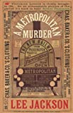 Lee Jackson A Metropolitan Murder