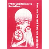 From Capitalism to Socialismby Socialist Party of...