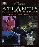 Disney's Atlantis - The Lost Empire: The Essential Guide