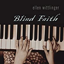 Blind Faith (       UNABRIDGED) by Ellen Wittlinger Narrated by Eileen Stevens