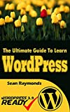 The Ultimate Guide to Learn Wordpress