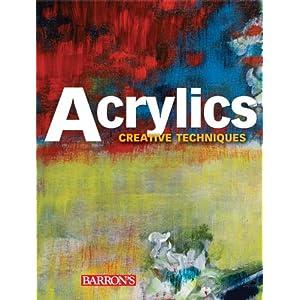 Download e-book Acrylics (Creative Techniques)