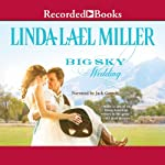 Big Sky Wedding (       UNABRIDGED) by Linda Lael Miller Narrated by Jack Garrett