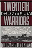 img - for Twentieth-Century warriors: The development of the armed forces of the major military nations in the twentieth-century book / textbook / text book