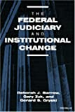 img - for The Federal Judiciary and Institutional Change book / textbook / text book
