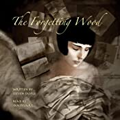 The Forgetting Wood: The Complete Hoke Berglund Stories | [Steven Savile]