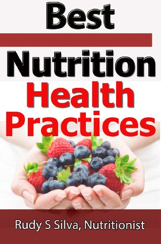 Nutrition For Healthy Living: Nutrition For Life: Best Health Practices Revealed In This, Health And Nutrition, Advanced Nutrition Book