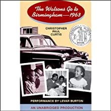 The Watsons Go to Birmingham: 1963 (       UNABRIDGED) by Christopher Paul Curtis Narrated by LeVar Burton