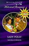 Lady Polly (Historical Romance) (0263817962) by Cornick, Nicola