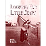 Looking for Little Egypt ~ Donna Carlton