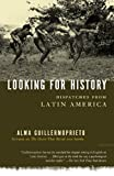 Looking for History: Dispatches from Latin America (0375725822) by Guillermoprieto, Alma