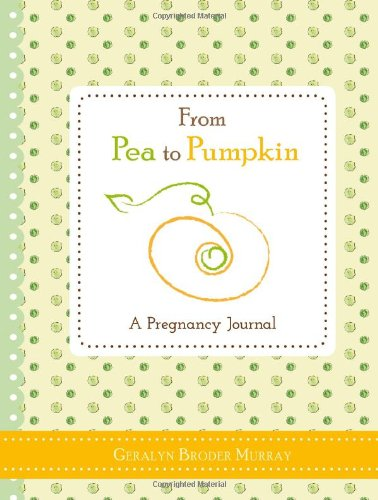 From Pea to Pumpkin: A Pregnancy Journal