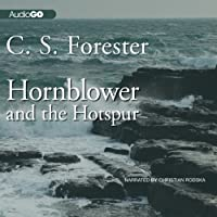 Hornblower and the Hotspur (       UNABRIDGED) by C. S. Forester Narrated by Christian Rodska