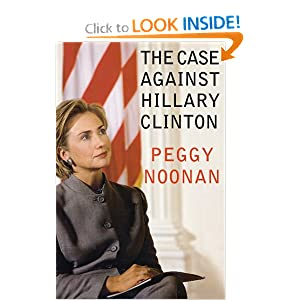 The Case Against Hillary Clinton Peggy Noonan