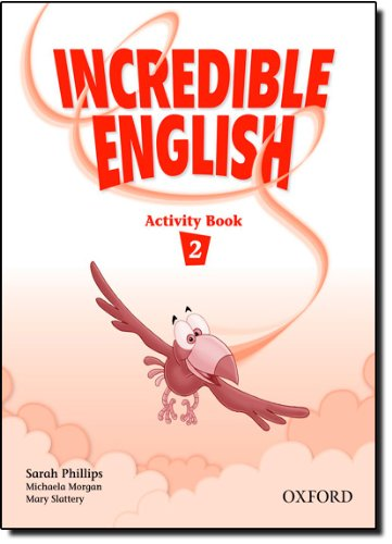 Incredible English. Workbook. Per la Scuola elementare: 2