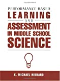 Performance-based learning and assessment in middle school science /