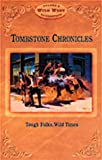 img - for Tombstone Chronicles: Tough Folks, Wild Times (Arizona Highways Wild West) book / textbook / text book