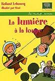 echange, troc Roland Lehoucq - La lumière à la loupe