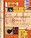The Calligrapher's Bible: 100 Complet...