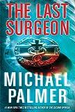 Last Surgeon (0312548168) by Palmer, Michael