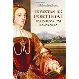Infantas de Portugal - Rainhas em Espanha