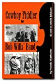 img - for Cowboy Fiddler in Bob Wills' Band book / textbook / text book