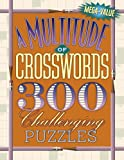 img - for A Multitude of Crosswords: 300 Challenging Puzzles book / textbook / text book