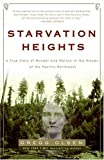 Image of Starvation Heights: A True Story of Murder and Malice in the Woods of the Pacific Northwest