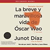 La breve y maravillosa vida de Oscar Wao [The Brief Wondrous Life Of Oscar Wao (Texto Completo)] | [Junot Diaz]