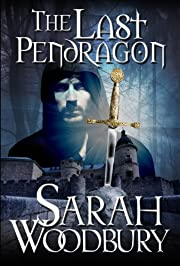 The Last Pendragon (The Last Pendragon Saga Book 1)