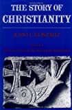 The Story of Christianity, Volume 1: The Early Church to the Dawn of the Reformation (Story of Christianity) (0060633158) by Gonzalez, Justo L.