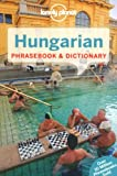 Lonely Planet Hungarian Phrasebook & Dictionary (Lonely Planet Phrasebook: Hungarian)
