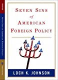 Seven Sins of American Foreign Policy (Great Questions in Politics Series)
