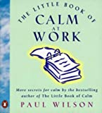Little Book of Calm at Work (0140272674) by PAUL WILSON