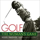 Golf: The Womans Game