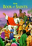 First Book of Saints (0899421334) by Lawrence G. Lovasik